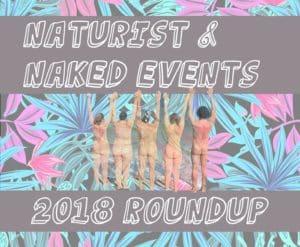 naked events 2018 naturist nudist club festivals nude beach summer felicitys blog